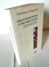 Dioguardi,ORGANIZZAZIONE COME BRICOLAGE,1995 Donzelli[imprese,decisioni,economia