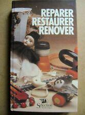 Livre Réparer restaurer rénover nombreux objets jardin maison /Z75