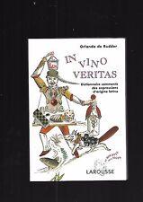 vino veritas Diccionario comentó sobre la expresiones de origen latín