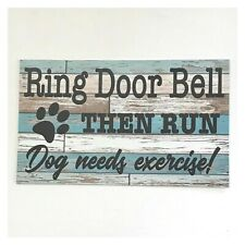 Ring Door Bell Then Run Dog Exercise Sign Wall Plaque or Hanging Pet Dogs Paw