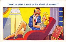 POSTCARD  COMIC   And to  think  I  used to be  afraid of  women !
