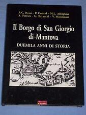 IL BORGO DI SAN GIORGIO DI MANTOVA Duemila anni di storia - Rossi Ceriani  (B4)