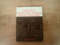 Colonial Furniture Making for Everybody by John G. Shea (1964, Hardcover)