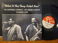 Nat & Cannonball Adderley - What Is This Thing Called Soul In Europe - Live! VG+