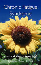 CHRONIC FATIGUE SYNDROME: A NATURAL WAY TO TREAT M.E., Puri, Prof. Basant K., Us