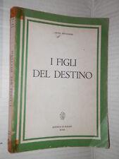 I FIGLI DEL DESTINO Peter Heissenberg Editrice Le Pleiadi 1964 romanzo libro di