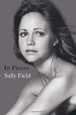 In Pieces by Sally Field (2018, Hardcover)