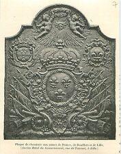 Plaque de Cheminée Armes de France de Boufflers &  Lille GRAVURE OLD PRINT 1900