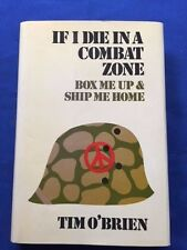 IF I DIE IN A COMBAT ZONE BOX ME UP & SHIP ME HOM E- 3RD PRINTING BY TIM O'BRIEN
