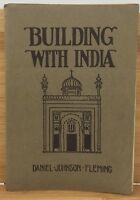 Building With India by Daniel Johnson Fleming (1922 Trade paperback, Travel)