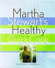 Martha Stewart's Healthy Quick Cook by Martha Stewart HB Dust Cover Nice!!