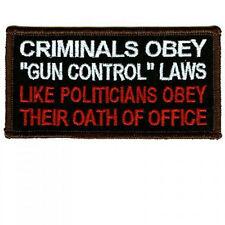 Criminals Obey Gun Control Like Politicians & His Oath NRA Biker Patch PAT-2805
