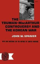 Truman-MacArthur Controversy and the Korean War by John W. Spanier (1965,...