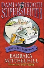 Damian Drooth, Supersleuth: How To Be A Detective,Barbara Mitchelhill, Tony Ros