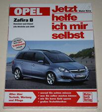 Reparaturanleitung Opel Zafira B Benzin + Diesel, ab Baujahr 2005