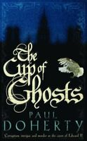 The Cup of Ghosts By Paul Doherty. 9780755328758