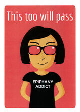 """Greeting card Epiphany Addict with """"This too will pass"""" by Sally Pryor"""