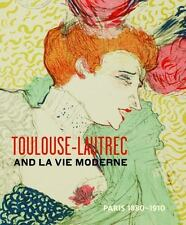 Toulouse- Lautrec and La Vie Moderne: PARIS 1880-1910 Hardcover Book