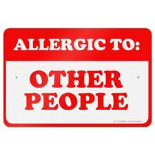 Allergic to Other People Funny Humor Home Business Office Sign