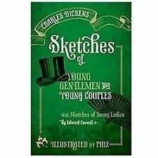 Sketches of Young Gentlemen and Young Couples: With Sketches of Young Ladies by