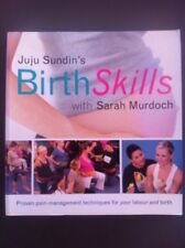 Birth Skills Juju Sundin Sarah Murdoch Pregnancy Childbirth Labour
