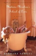 Madame Mirabou's School of Love: A Novel by Samuel, Barbara
