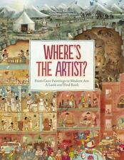 Where is the Artist?: From Cave Paintings To Modern Art: A Look And Find Book b