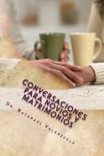 Conversaciones para Novios y Matrimonios : 100 Temas para Tratar en Pareja by...