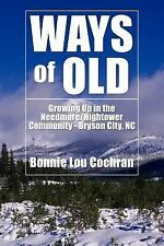Ways of Old : Growing up in the Needmore/Hightower Community - Bryson City NC...
