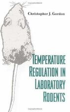 Temperature Regulation in Laboratory Rodents: By Gordon, Christopher J.