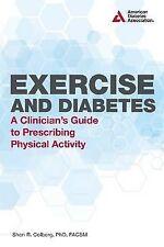 Exercise and Diabetes: A Clinician's Guide to Prescribing Physical Activity...