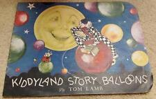 KIDDYLAND STORY BALLOONS by TOM LAMB, CLOTH BOOK  COPYRIGHT 1924