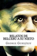 Relatos de Belcebú a Su Nieto by George Gurdjíeff (2016, Paperback)