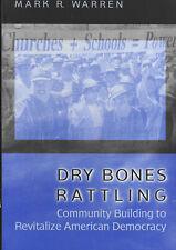 Dry Bones Rattling - Community Building to Revitalize American Democracy Warren