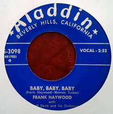 FRANK HAYWOOD -BABY BABY BABY b/w IF U DON'T LOVE ME ANY MORE - ALADDIN 45 - '51
