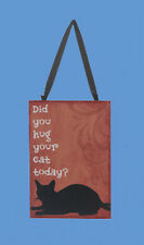 """KSA WOODEN CAT PLAQUE CHRISTMAS ORNAMENT """"DID YOU HUG YOUR CAT TODAY?"""""""