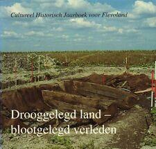 DROOGGELEGD LAND - BLOOTGELEGD VERLEDEN ( FLEVOLAND)