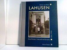 Lahusen. Eine Bremer Unternehmerdynastie 1816-1933 Reeken, Dietmar von:
