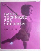 Dance Technique For Children - Mary Joyce (1984, Paperback) - 1st Edition