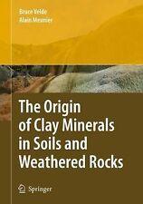 The Origin of Clay Minerals in Soils and Weathered Rocks by Alain Meunier and...