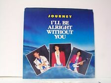 """JOURNEY """"I'LL BE ALRIGHT WITHOUT YOU / THE EYES OF A WOMAN"""" 45w/PS MINT"""