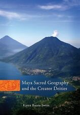 Maya Sacred Geography and the Creator Deities The Civilization of the American