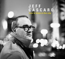 JEFF CASCARO - LOVE & BLUES IN THE CITY   CD NEU