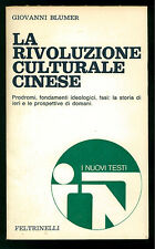 BLUMER GIOVANNI LA RIVOLUZIONE CULTURALE CINESE 1969 I° EDIZ.  NUOVI TESTI 3