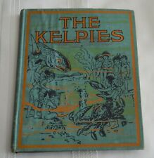 The Kelpies by Etta Austin Blaisdell, illus by Clara Fitts (1924 FIRST Edition)