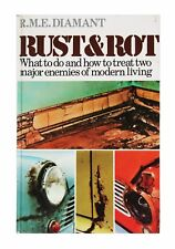 Rust & Rot: What to Do and How to Treat Two Major Enemies of Modern Living by...