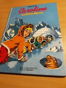 CAROLINE AU POLE NORD - PIERRE PROBST - Hachette junior de 1991