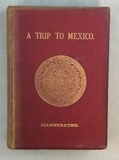 1880 1st Ed A Trip To Mexico HCR Becher Notes Of A Journey From Lake Erie to