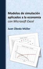 Modelos de Simulación Aplicados a la Economía con Microsoft Excel by Juan...