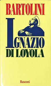 IGNAZIO DI LOYOLA - ELIO BARTOLINI - RUSCONI 1986